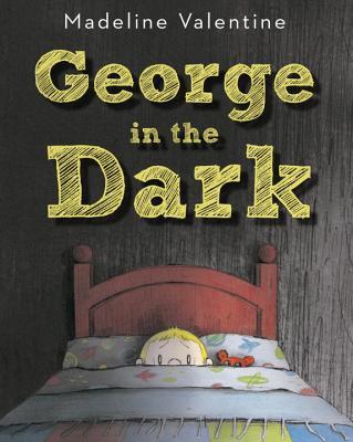 George in the Dark By Valentine, Madeline