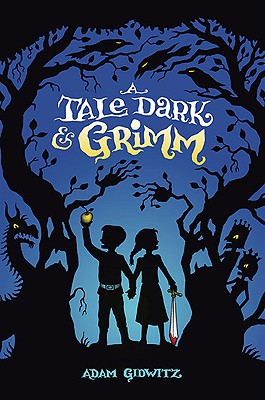 A Tale Dark & Grimm By Gidwitz, Adam